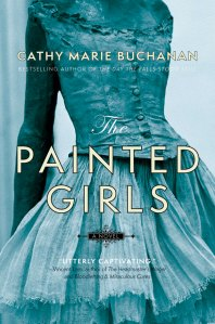 THE PAINTED GIRLS Cathy Marie Buchanan